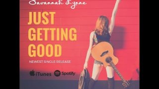 Savannah Lynne - Just Getting Good (Lyric Video)